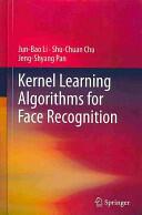 Kernel Learning Algorithms for Face Recognition (2013)