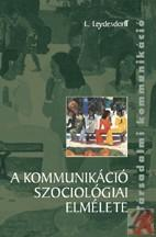 A KOMMUNIKÁCIÓ SZOCIOLÓGIAI ELMÉLETE (ISBN: 9789639548541)