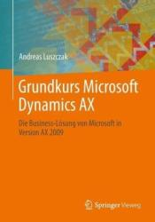 Grundkurs Microsoft Dynamics AX - Andreas Luszczak (2013)
