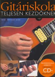 GITÁRISKOLA TELJESEN KEZDőKNEK, PROFESSZIONÁLIS KÍSÉRETET TARTALMAZÓ CD MELLÉKLETTEL (ISBN: 9781780384306)