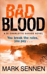 Bad Blood: A DI Charlotte Savage Novel (2013)
