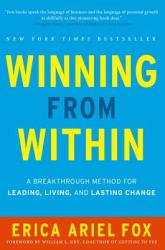 Winning from Within: A Breakthrough Method for Leading, Living, and Lasting Change (2013)