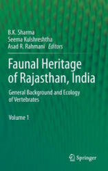 Faunal Heritage of Rajasthan, India - General Background and Ecology of Vertebrates (2013)