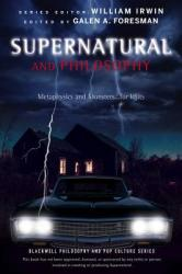 Supernatural and Philosophy: Metaphysics and Monsters. . . for Idjits (2013)