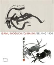 Isamu Noguchi/Qi Baishi - Amy Hau (2013)