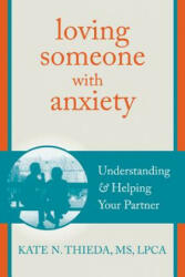 Loving Someone with Anxiety - Kate N Thieda (2013)