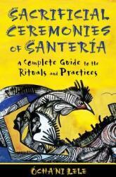 Sacrificial Ceremonies of SanteriA - Ocha´ni Lele (2012)