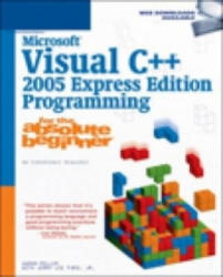 Microsoft Visual C++ 2005 Express Edition Programming for the Absolute Beginner - Aaron Miller (2006)