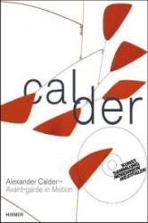 Alexander Calder - Susanne Meyer-Büser, D. Hahn, G. Rower-Upjohn, Alexander Calder (2013)