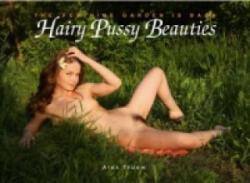 Hairy Pussy Beauties - Alex Truew (2013)