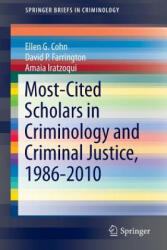 Most-Cited Scholars in Criminology and Criminal Justice, 1986-2010 (2013)