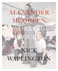 Alexander Mcqueen: Working Process - Alexander McQueen (2013)
