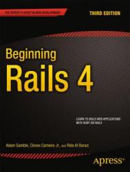Beginning Rails 4 - Adam Gamble, Cloves Carneiro, Rida Al Barazi (2013)