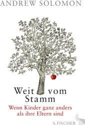 Weit vom Stamm - Andrew Solomon, Antoinette Gittinger, Enrico Heinemann, Ursula Held (2013)