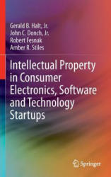 Intellectual Property in Consumer Electronics, Software and Technology Startups (2013)