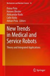 New Trends in Medical and Service Robots - Theory and Integrated Applications (2013)