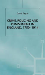 Crime, Policing and Punishment in England, 1750-1914 (1998)