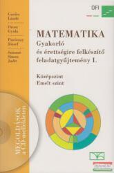 MATEMATIKA - GYAKORLÓ ÉS ÉRETTSÉGIRE FELKÉSZÍTŐ FELADATGYŰJTEMÉNY 1 (ISBN: 9789631976090)