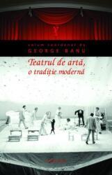 Teatrul de arta, o traditie moderna (2013)