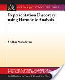 Representation Discovery Using Harmonic Analysis (2006)