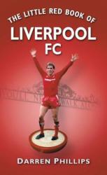 Little Red Book of Liverpool FC - Darren Phillips (2010)