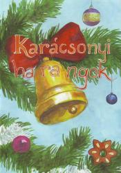 KARÁCSONYI HARANGOK, DALOK EURÓPÁBÓL ÉNEKHANGRA ZONGORAKÍSÉRETTEL + CD (ISBN: 9789639459885)