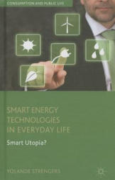 Smart Energy Technologies in Everyday Life: Smart Utopia? (2013)