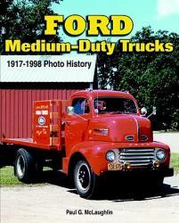 Ford Medium-Duty Trucks 1917-1998 (2006)