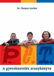 P. E. T. A gyereknevelés aranykönyve (2013)