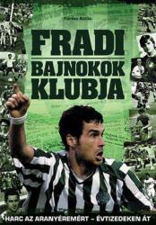 FRADI /BAJNOKOK KLUBJA (2013)