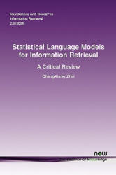 Statistical Language Models for Information Retrieval - A Critical Review (2011)