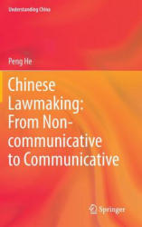 Chinese Lawmaking: from Non-communicative to Communicative (2013)