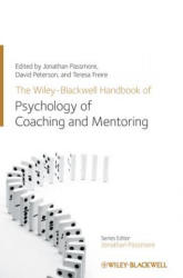Wiley-Blackwell Handbook of the Psychology of Coaching and Mentoring (2012)
