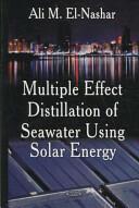 Multiple Effect Distillation of Seawater Using Solar Energy (2008)