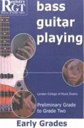 Bass Guitar Playing - Early Grades - London College of Music Exams Preliminary Grade to Grade 2 (2006)