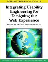 Integrating Usability Engineering for Designing the Web Experience - Methodologies and Principles (2001)