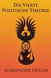 Die Vierte Politische Theorie - Alexander Dugin (2013)