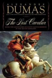 The Last Cavalier: Being the Adventures of Count Sainte-Hermine in the Age of Napoleon (2009)