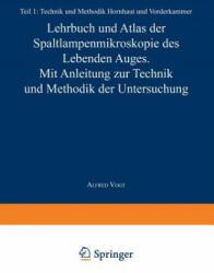 Lehrbuch Und Atlas Der Spaltlampenmikroskopie Des Lebenden Auges - A. Vogt (ISBN: 9783540011309)