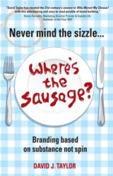 Never Mind the Sizzle. . . Where's the Sausage? (ISBN: 9781841127699)