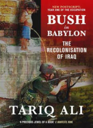 Bush in Babylon - The Recolonisation of Iraq (2010)