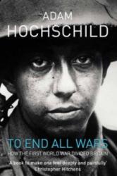 To End All Wars - Adam Hochschild (2012)