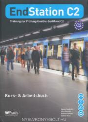 EndStation C2 - Kursbuch und Arbeitsbuch - Training zur Prüfung Zertifikat C2 (2013)