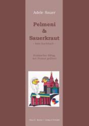 Pelmeni & Sauerkraut - Adele Sauer (2013)
