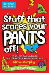 Stuff That Scares Your Pants Off! - The Science Museum Book of Scary Things (2009)