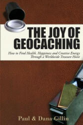 The Joy of Geocaching: How to Find Health, Happiness and Creative Energy Through a Worldwide Treasure Hunt (2004)