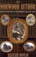 Norwood Author - Arthur Conan Doyle and the Norwood Years (2003)