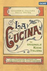 La Cucina - Die originale Küche Italiens - Accademia Italiana della Cucina (2013)