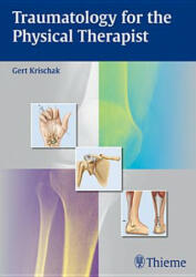 Traumatology for the Physical Therapist - Gert Krischak (2013)