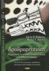 Apolipoproteins - Regulatory Functions, Health Effects & Role in Disease (2013)